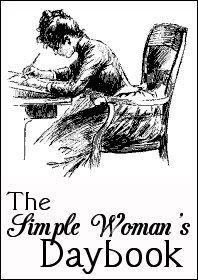 The Simple Woman's Daybook for May (MAY!?!) 2, 2016